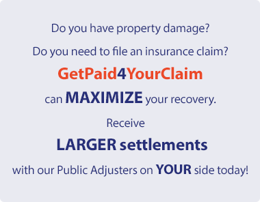 Do you have property damage? Do you need to file an insurance claim? Get Paid For Your Claim can maximize your recovery. Receive 50% - 200% larger settlements with our public adjuster on your side today!